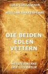 Die beiden edlen Vettern (Kommentierte Gold Collection) (German Edition) - Joseph Meyer, John Fletcher, Ferdinand Adolf Gelbcke, William Shakespeare