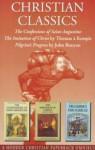 Christian Classics: The Confessions of Saint Augustine/The Imitation of Christ/Pilgrims Progress - Thomas à Kempis