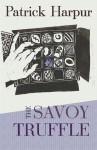 The Savoy Truffle - Patrick Harpur