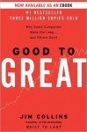 Good to Great: Why Some Companies Make the Leap... and Others Don't - Jim Collins