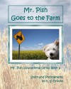Mr. Pish Goes to the Farm - K S Brooks