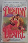 Destiny and Desire - Kathryn Kramer