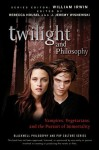 Twilight and Philosophy: Vampires, Vegetarians, and the Pursuit of Immortality - Rebecca Housel, J. Jeremy Wisnewski