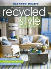 Matthew Mead's Ultimate Recycled Style Guide - Matthew Mead