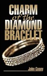 Charm of the Diamond Bracelet - John Casey
