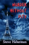 Murder Without Pity - Steve Haberman