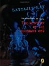 The Mystery of the Elephant God: More Adventures of Feluda - Satyajit Ray