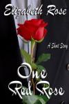 One Red Rose - Elizabeth Rose