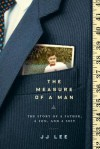 The Measure of a Man: The Story of a Father, a Son, and a Suit - J.J. Lee