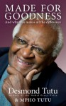 Made For Goodness: And why this makes all the difference - Desmond Tutu, Mpho Tutu