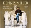 I Rant, Therefore I Am - Dennis Miller