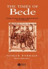 Times of Bede: Studies in Early English Christian Society and Its Historian - Patrick Wormald