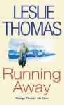 Running Away - Leslie Thomas