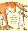 Guess How Much I Love You? (Guess How Much I Love You) - Sam McBratney, Anita Jeram