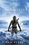 Tome of the Undergates (Aeons' Gate, #1) - Sam Sykes