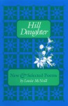 Hill Daughter: New and Selected Poems - Louise McNeill, Maggie Anderson