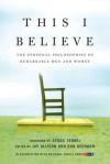This I Believe: The Personal Philosophies of Remarkable Men and Women - Jay Allison, Dan Gediman, John Gregory, Viki Merrick