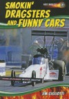 Smokin' Dragsters and Funny Cars - Jim Gigliotti