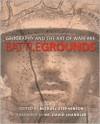 Battlegrounds : Geography and the Art of Warfare - Michael Stephenson, Lisa Lytton, Robert Cowley