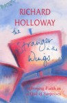 The Stranger In The Wings: Affirming Faith In A God Of Surprises - Richard Holloway