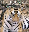 Tiger Jungle: The Epic Tale of Bandhavgarh - Iain Green