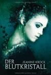 Der Blutkristall - Jeanine Krock