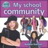 My School Community - Bobbie Kalman