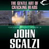 The Gentle Art of Cracking Heads (The Human Division, #12) - John Scalzi, William Dufris