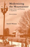 Modernizing the Mountaineer: People, Power, and Planning in Appalachia - David E. Whisnant