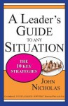 A Leader's Guide to Any Situation - The Ten Key Strategies - John Nicholas