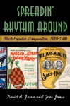 Spreadin' Rhythm Around: Black Popular Songwriters, 1880-1930 - David A. Jasen, Gene Jones