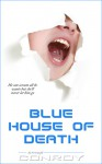 Blue House of Death (Artificial Love Stories, Book #4) - Erica Conroy