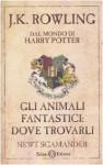 Gli animali fantastici: dove trovarli - Beatrice Masini, Newt Scamander, J.K. Rowling