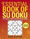 The Essential Book of Su Doku: The World's Most Popular Puzzle Game - Pete Sinden