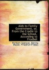 AIDS to Family Government, Or, from the Cradle to the School, According to Froebel - Bertha Meyer, Herbert Spencer, Friedrich Fröbel