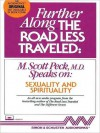 Further Along the Road Less Traveled: Sexuality & Spirituality - M. Scott Peck