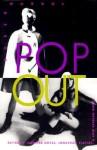 Pop Out: Queer Warhol - Jennifer Doyle, Jonathan Flatley, José Esteban Muñoz