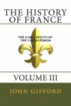 The History of France, Volume III - John Gifford