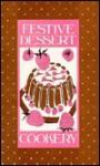 Festive Dessert Cookery - Evelyn Loeb