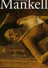 Erinnerung an einen schmutzigen Engel - Henning Mankell