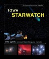 Iowa StarWatch: The Essential Guide to Our Night Sky - Mike Lynch