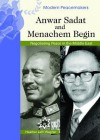 Anwar Sadat and Menachem Begin: Negotiating Peace in the Middle East - Heather Lehr Wagner