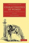 Characteristics of Women, Volume 2: Moral, Poetical, and Historical - Anna Jameson