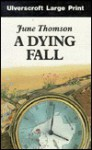 A Dying Fall - June Thomson