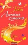 Aszendent Zauberhaft - Christina Jones, Elisabeth Spang