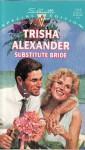 Substitute Bride - Trisha Alexander