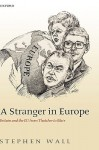 A Stranger in Europe: Britain and the EU from Thatcher to Blair - Stephen Wall