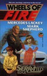 Wheels of Fire - Mark Shepherd, Mercedes Lackey