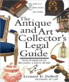 Antique and Art Collector's Legal Guide - Leonard Duboff