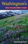 Washington's Best Wildflower Hikes - Charles Gurche